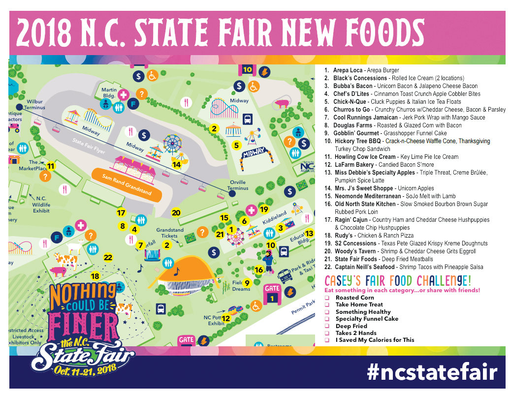Want to know where you can find all of the new foods? Here's a map of the 2018 N.C. State Fair new foods. There's also a challenge on the bottom right to try something if a list of categories.