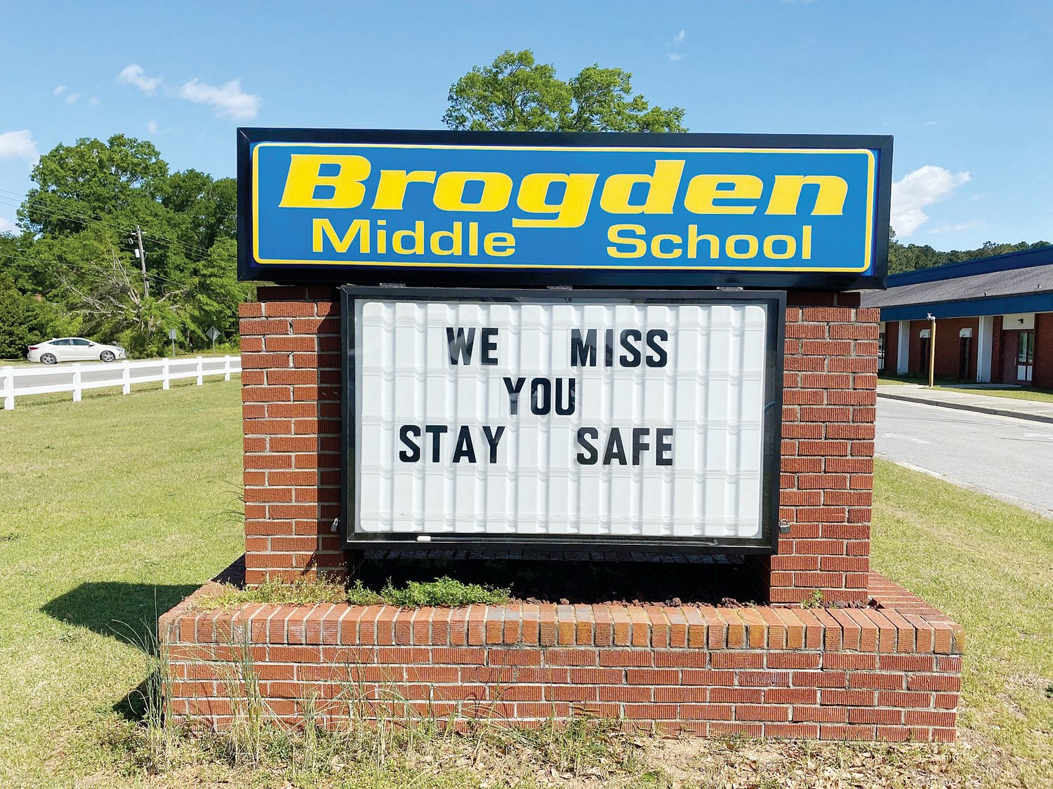 This sign at Brogden Middle shares a message felt by many schools. Staff and faculty at Brogden Middle School will have to wait until the fall to see their students again after Gov. Roy Cooper closed the state's public schools for the remainder of the year.